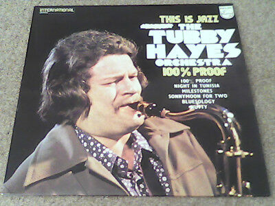 TUBBY HAYES ORCHESTRA 100% Proof THIS IS JAZZ RARE UK 1972 PHILIPS LP NM NM UNP