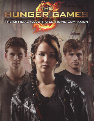 The hunger games: the official illustrated movie companion by Scholastic
