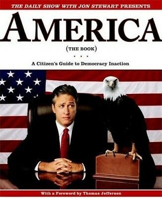 America: the book : a citizen's guide to democracy inaction by Jon Stewart