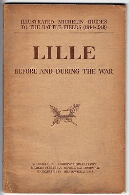 Lille before and during WW1 - 1919 Michelin Guide to the Battlefields ORIGINAL