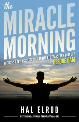 The Miracle Morning: The Not-So-Obvious Secret Gua