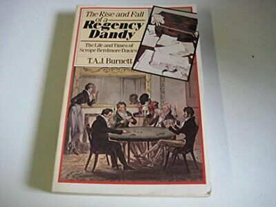 The Rise and Fall of a Regency Dandy: Life and T... by Burnett, T.A.J. Paperback