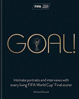 Goal!: Intimate portraits and interviews with every living... by Donald, Michael