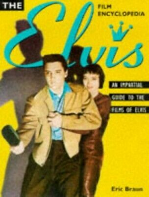 The Elvis Film Encyclopedia by Braun, Eric Paperback Book The Cheap Fast Free