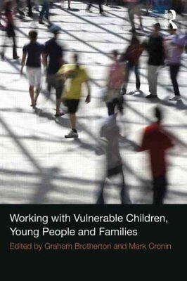 Working with Vulnerable Children, Young People and Families 9780415534734