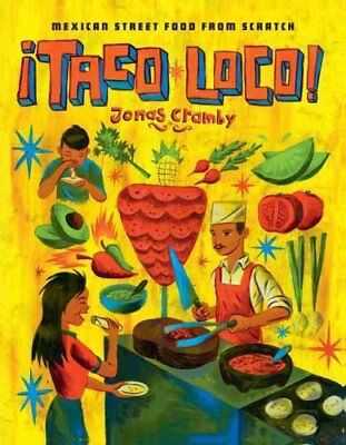 Taco Loco Mexican Street Food from Scratch by Jonas Cramby 9781910904312