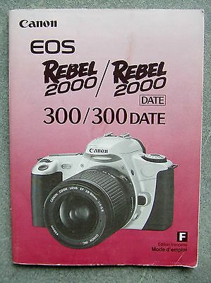 CANON EOS 300 / 300 date + rebel 2000 INSTRUCTION  MANUAL, IN FRENCH.