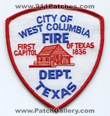 City Of West Columbia Fire Department Patch Texas Tx First Capitol Of Texas 1836