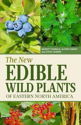 The New Edible Wild Plants of Eastern North America : A Field Guide to Edible...