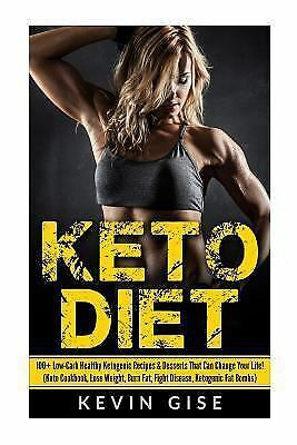 Keto Diet: 100+ Low-Carb Healthy Ketogenic Recipes and Desserts That Can...