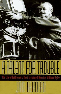 A Talent for Trouble: The Life of Hollywoods Most