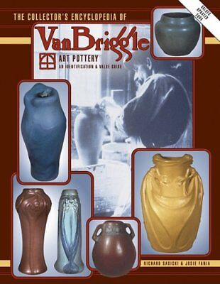 The Collectors Encyclopedia of Van Briggle Art Po