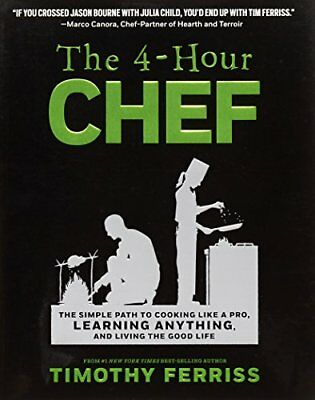 The 4-Hour Chef: The Simple Path to Cooking Like a