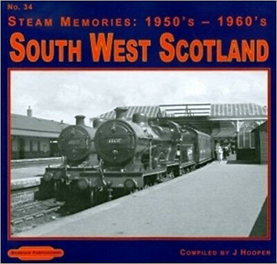 South West Scotland: No. 34 (Steam Memories: 1950s-1960s), New, Hooper, John Boo