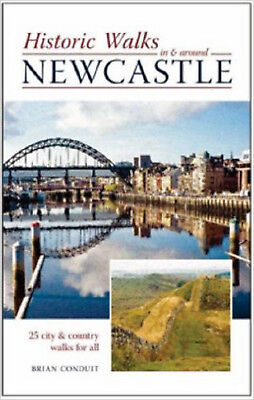 Historic Walks in and Around Newcastle: 25 City and Country Walks for All, New,
