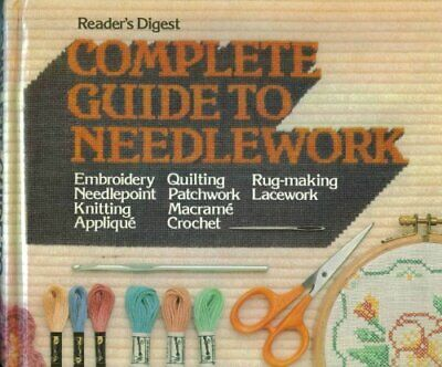 Complete Guide to Needlework by Reader's Digest Hardback Book The Fast Free