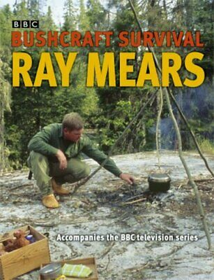 Bushcraft Survival by Mears, Ray Hardback Book The Fast Free Shipping