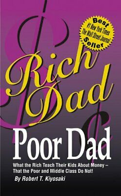 Rich Dad, Poor Dad: What the Rich Teach Thei... by Lechter, Sharon L. 0446611093