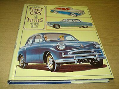 British Family Cars of the Fifties (A Foulis motor... by Allen, Michael Hardback