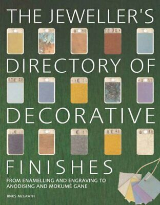 The Jeweller's Directory of Decorative Finishes: F... by Jinks McGrath Paperback