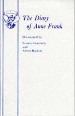 The Diary of Anne Frank: Play (Acting Edition) by Hackett, Albert Paperback The