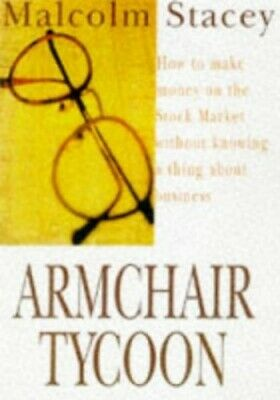 Armchair Tycoon: How to Make Money on the Stock ... by Stacey, Malcolm Paperback