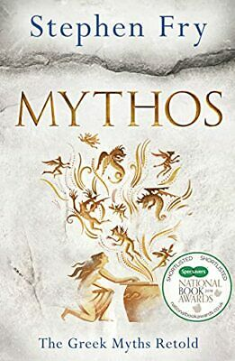 Mythos: The Greek Myths Retold by Fry, Stephen Book The Cheap Fast Free Post
