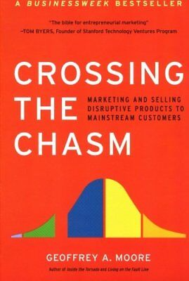 Crossing the Chasm: Marketing and Selling High-Tec
