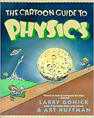 The Cartoon Guide to Physics (Cartoon Guide Series), New, Gonick, Larry Book