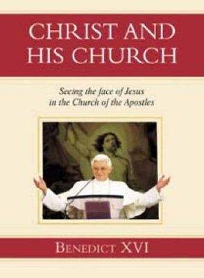 Christ and His Church: Seeing the Face of Jesus ... by Benedict, Pope 1860824412