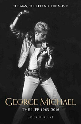 George Michael: The Life: 1963 - 2016 by Emily Herbert Book The Fast Free
