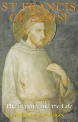 St. Francis of Assisi: The Legend and the Life by Robson, Michael 0225668769 The