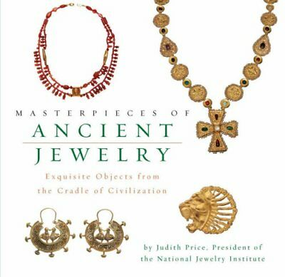 Masterpieces of Ancient Jewelry: Exquisite Object... by Price, Judith 0762433868