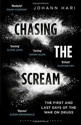 Chasing the Scream: The First and Last Days of the... by Hari, Johann 1408857839