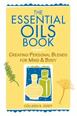 The Essential Oils Book: Creating Personal Blends