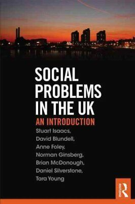 Social Problems in the UK An Introduction by Stuart Isaacs 9780415719995