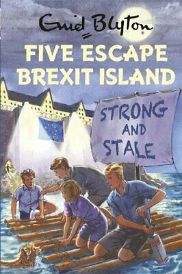 Five Escape Brexit Island (Enid Blyton for Grown Ups) by Vincent, Bruno Book The