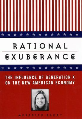 Rational Exuberance: The Influence of Generation X