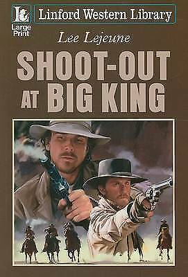 Lejeune, Lee, Shoot-out at Big King (Linford Western), Very Good Book