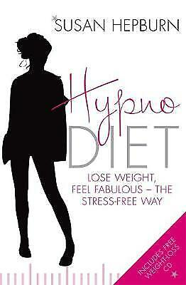 Hypnodiet: Lose weight, feel fabulous - the stress-free way by Susan Hepburn