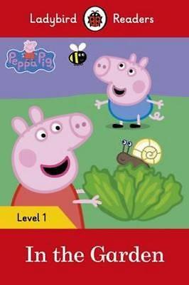 NEW Peppa Pig : In the Garden By Ladybird Paperback Free Shipping