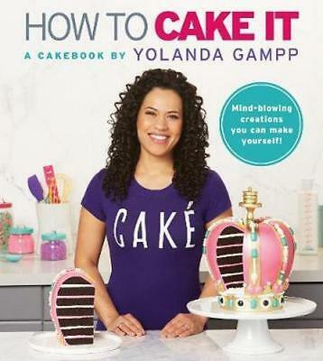 NEW How to Cake It By Yolanda Gampp Hardcover Free Shipping