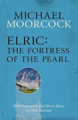 Elric: The Fortress of the Pearl (Moorcocks Multiverse) by Moorcock, Michael The