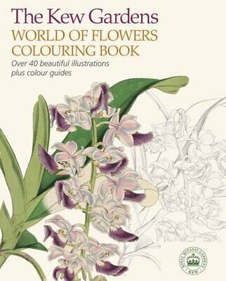 The Kew Gardens World of Flowers Colouring Book (Colou... by Arcturus Publishing