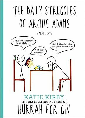 Hurrah for Gin: The Daily Struggles of Archie Adams (Aged 2 �... by Kirby, Katie