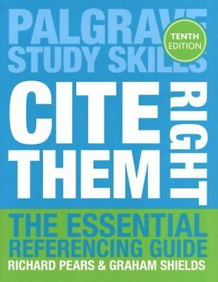 Cite Them Right The Essential Referencing Guide by Richard Pears 9781137585042