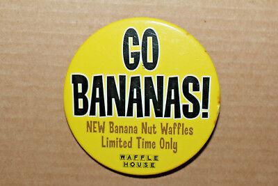 """Waffle House Button Pin """"Go Bananas! New Banana Nut Waffles Limited Time Only"""""""
