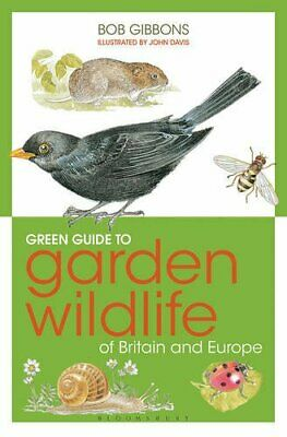 Green Guide to Garden Wildlife Of Britain And Europe by Bob Gibbons Book The