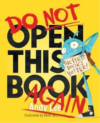NEW Do Not Open This Book Again By Andy Lee Hardcover Free Shipping
