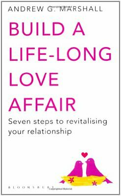 Build a Life-long Love Affair: Seven Steps to... by Marshall, Andrew G Paperback